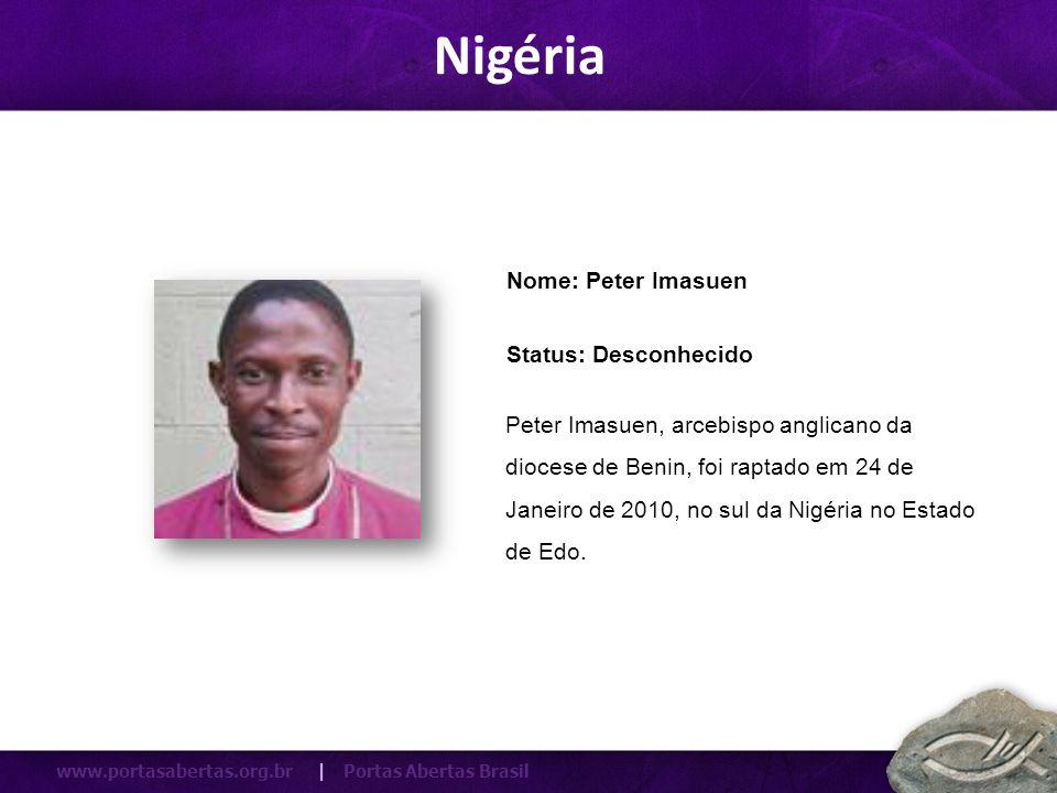 Nigéria Nome: Peter Imasuen Status: Desconhecido