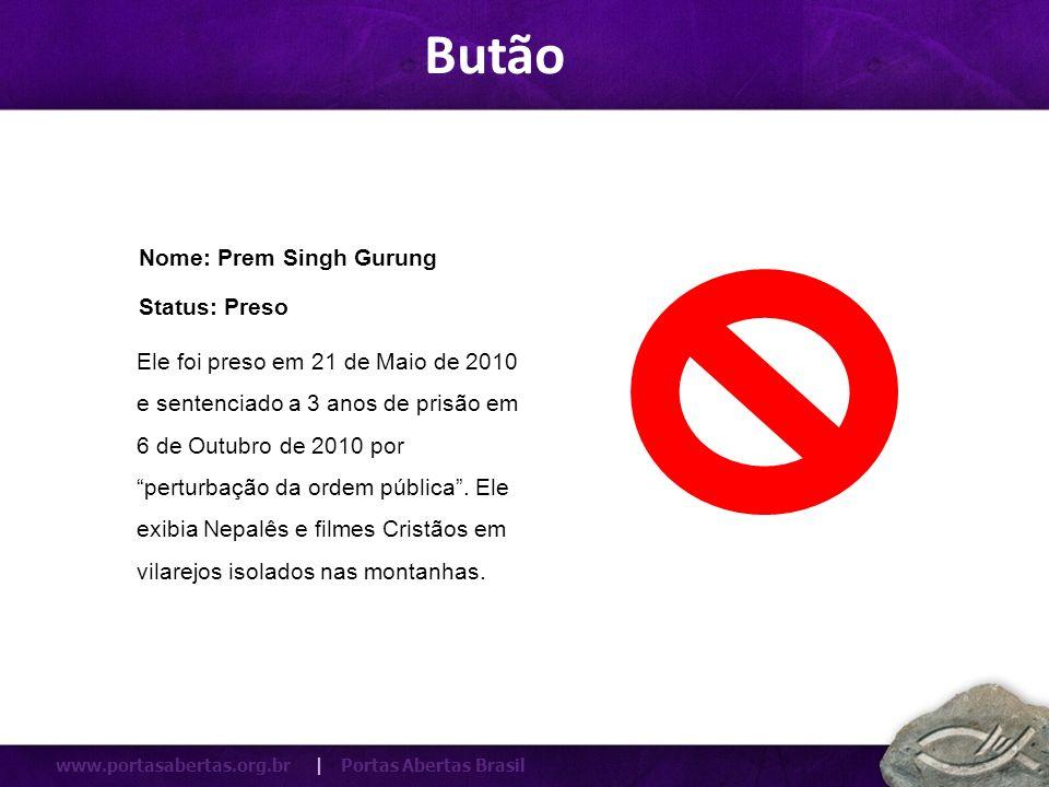 Butão Nome: Prem Singh Gurung Status: Preso