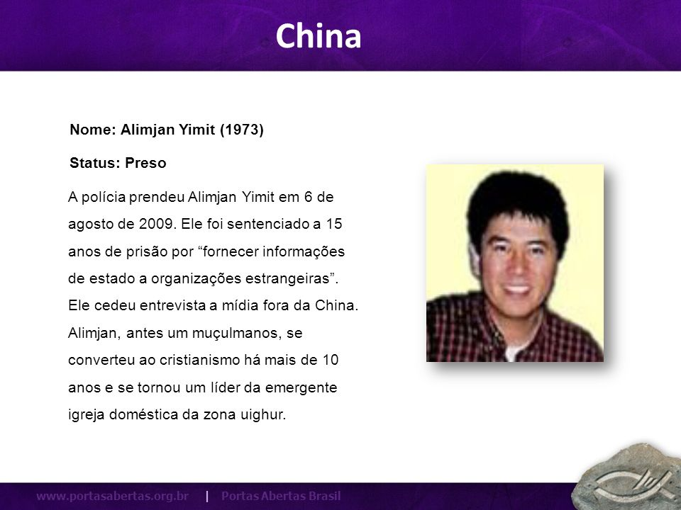 China Nome: Alimjan Yimit (1973) Status: Preso