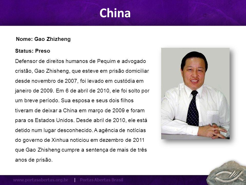 China Nome: Gao Zhizheng Status: Preso