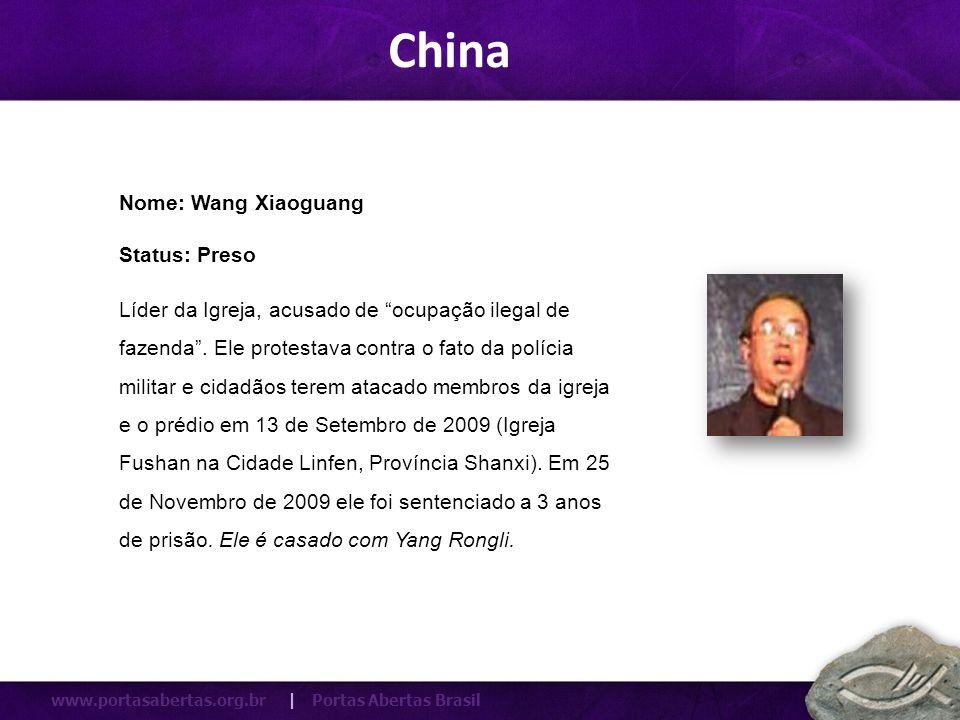 China Nome: Wang Xiaoguang Status: Preso