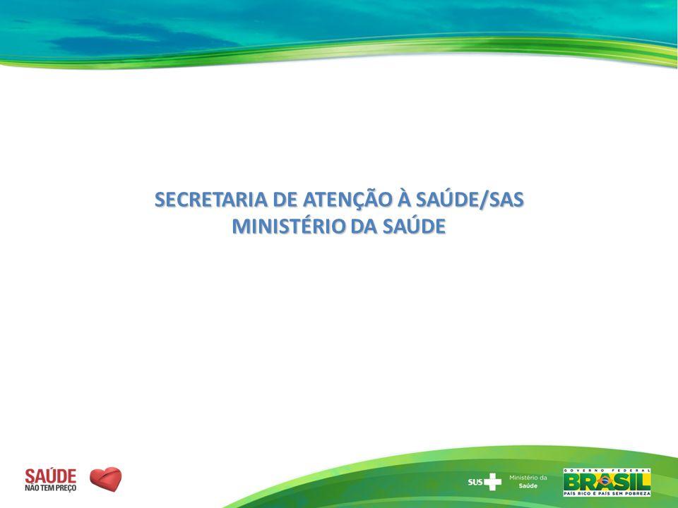 SECRETARIA DE ATENÇÃO À SAÚDE/SAS MINISTÉRIO DA SAÚDE