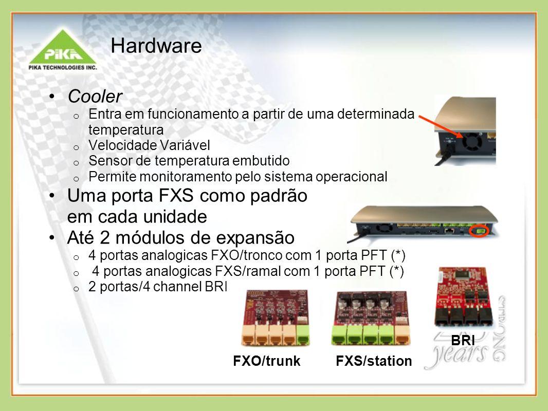 Hardware Cooler Uma porta FXS como padrão em cada unidade