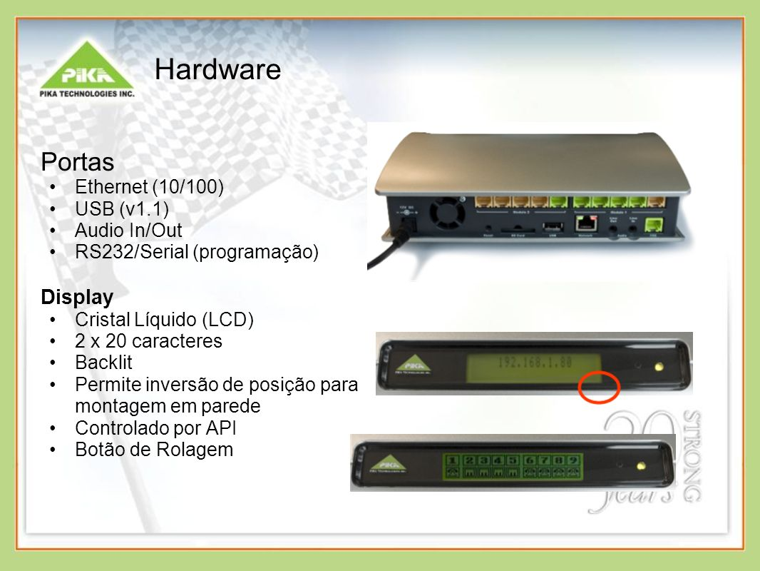 Hardware Portas Display Ethernet (10/100) USB (v1.1) Audio In/Out