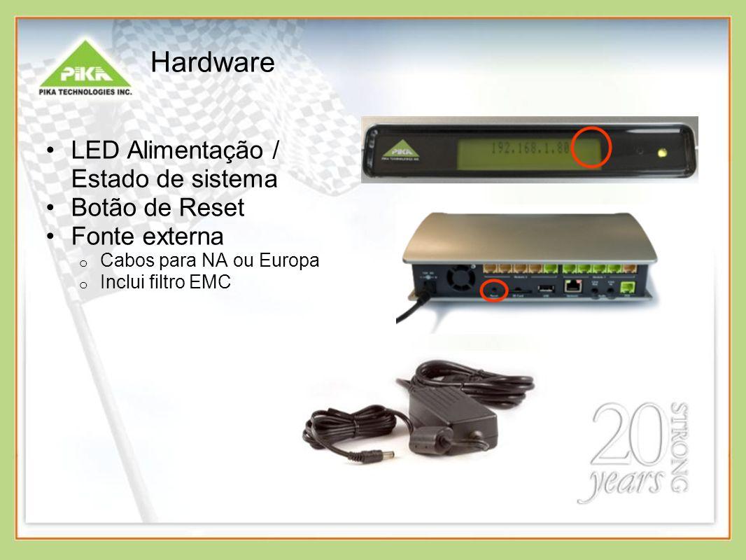 Hardware LED Alimentação / Estado de sistema Botão de Reset