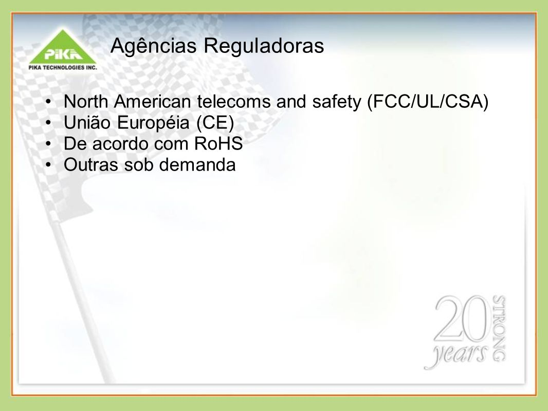 Agências Reguladoras North American telecoms and safety (FCC/UL/CSA)