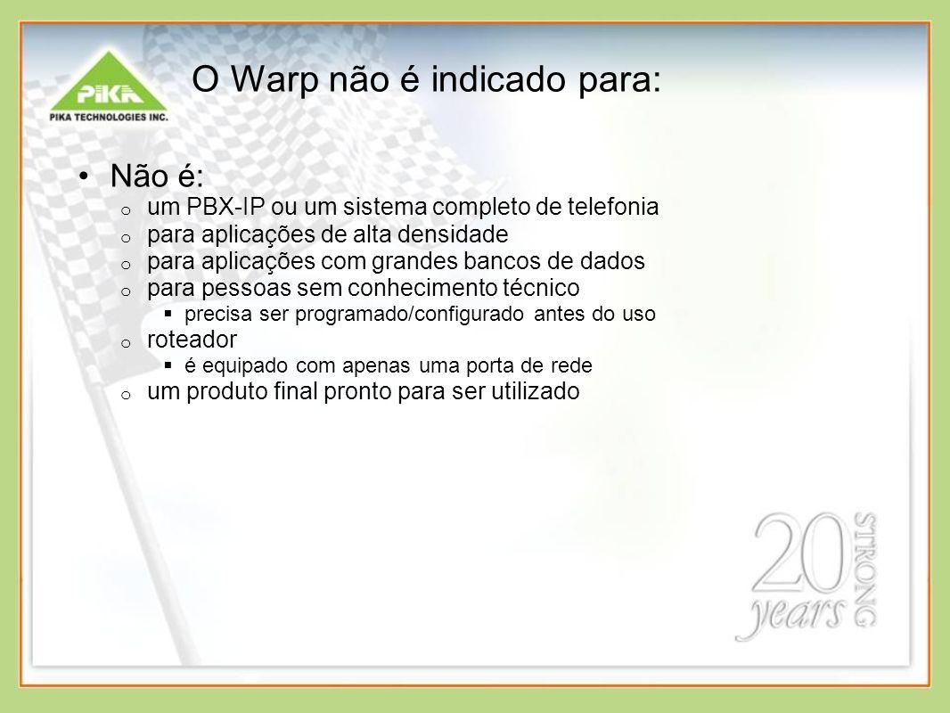 O Warp não é indicado para: