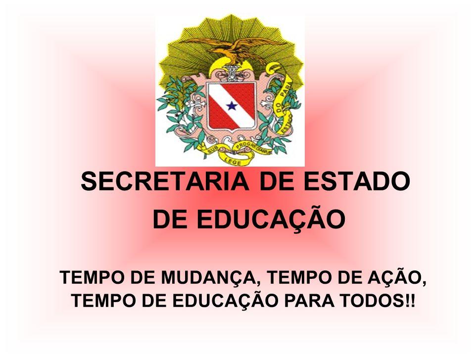 TEMPO DE MUDANÇA, TEMPO DE AÇÃO, TEMPO DE EDUCAÇÃO PARA TODOS!!