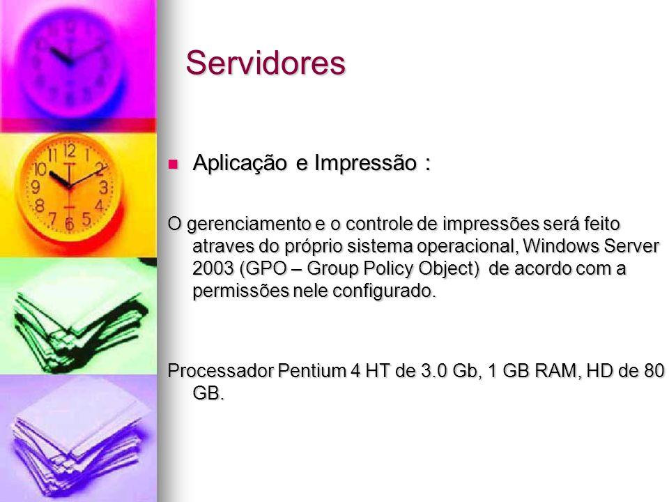 Servidores Aplicação e Impressão :