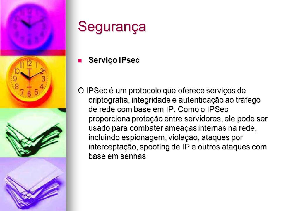 Segurança Serviço IPsec