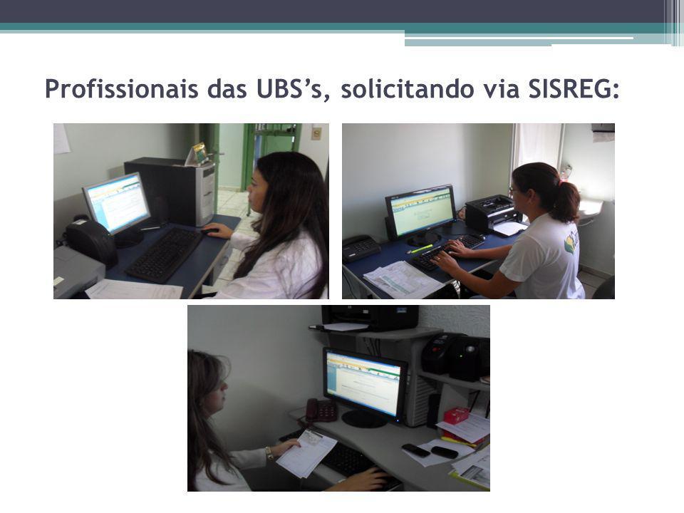 Profissionais das UBS's, solicitando via SISREG: