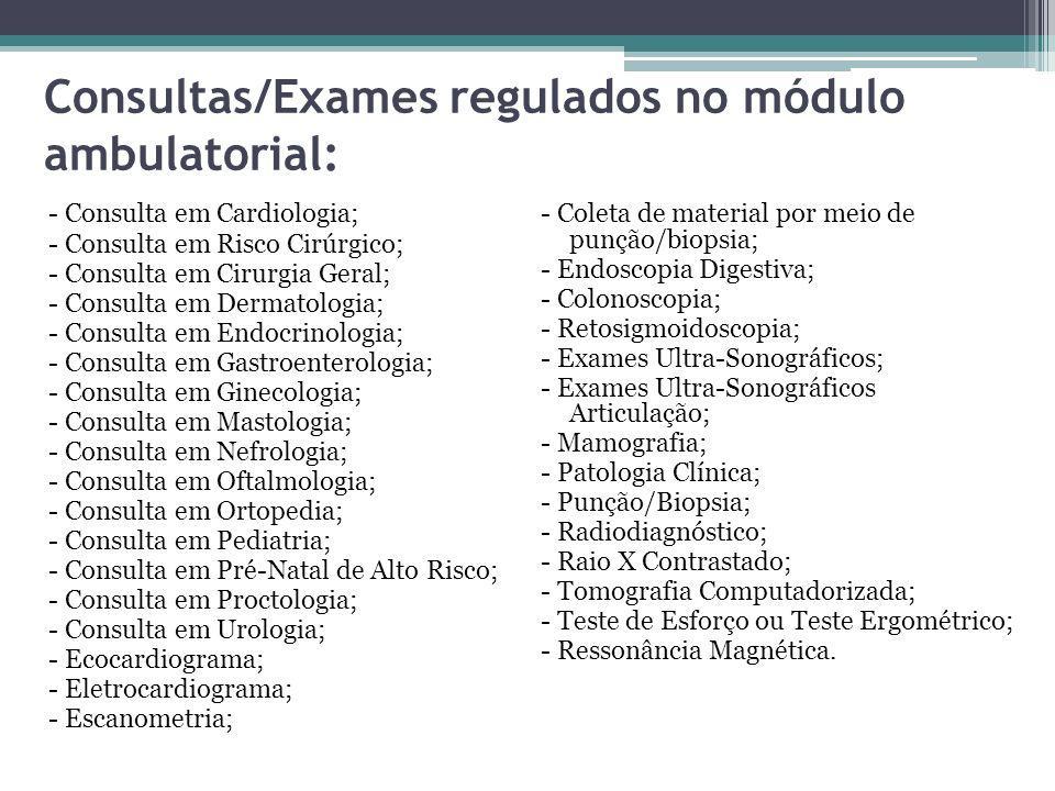 Consultas/Exames regulados no módulo ambulatorial: