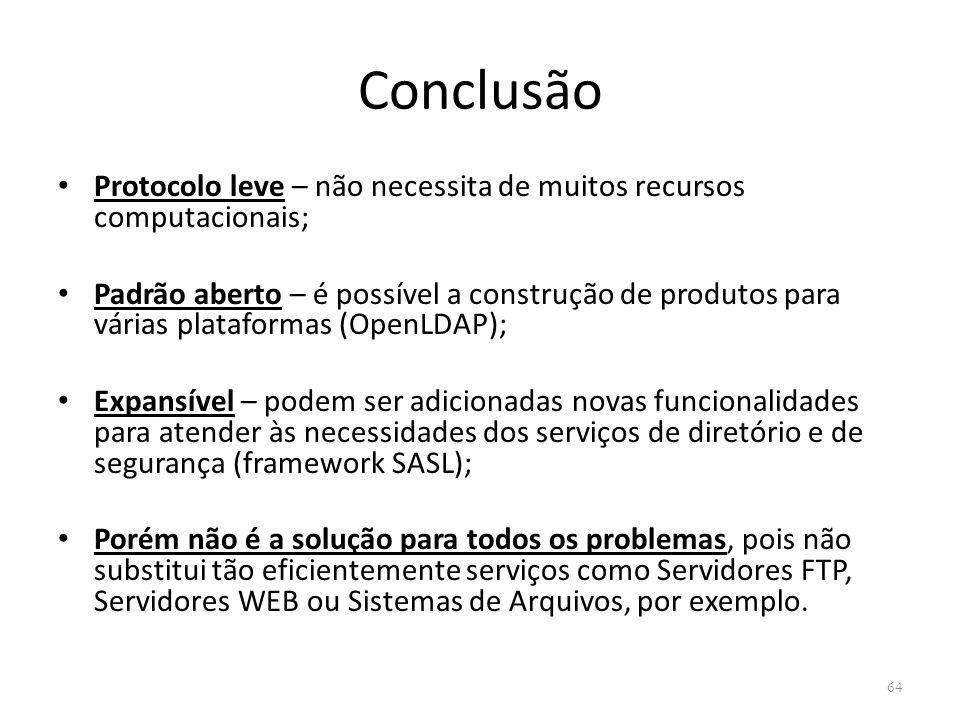 Conclusão Protocolo leve – não necessita de muitos recursos computacionais;