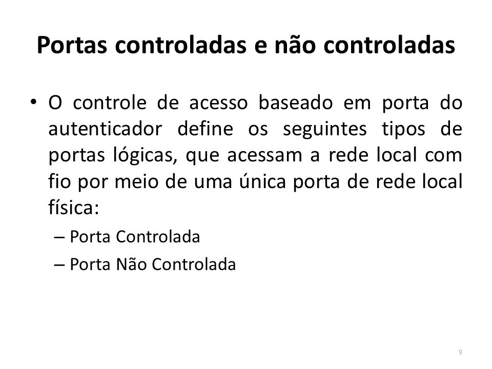 Portas controladas e não controladas