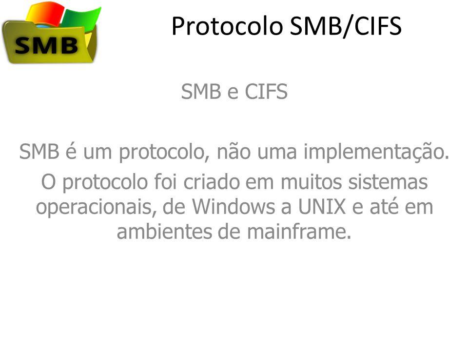 SMB é um protocolo, não uma implementação.