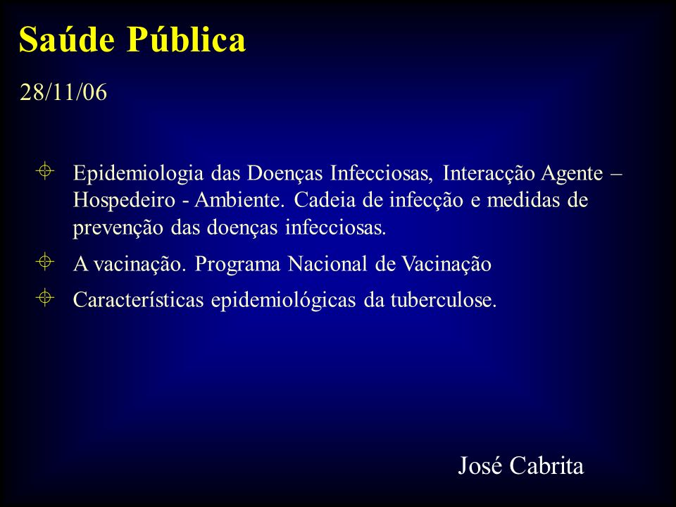 Saúde Pública José Cabrita 28/11/06