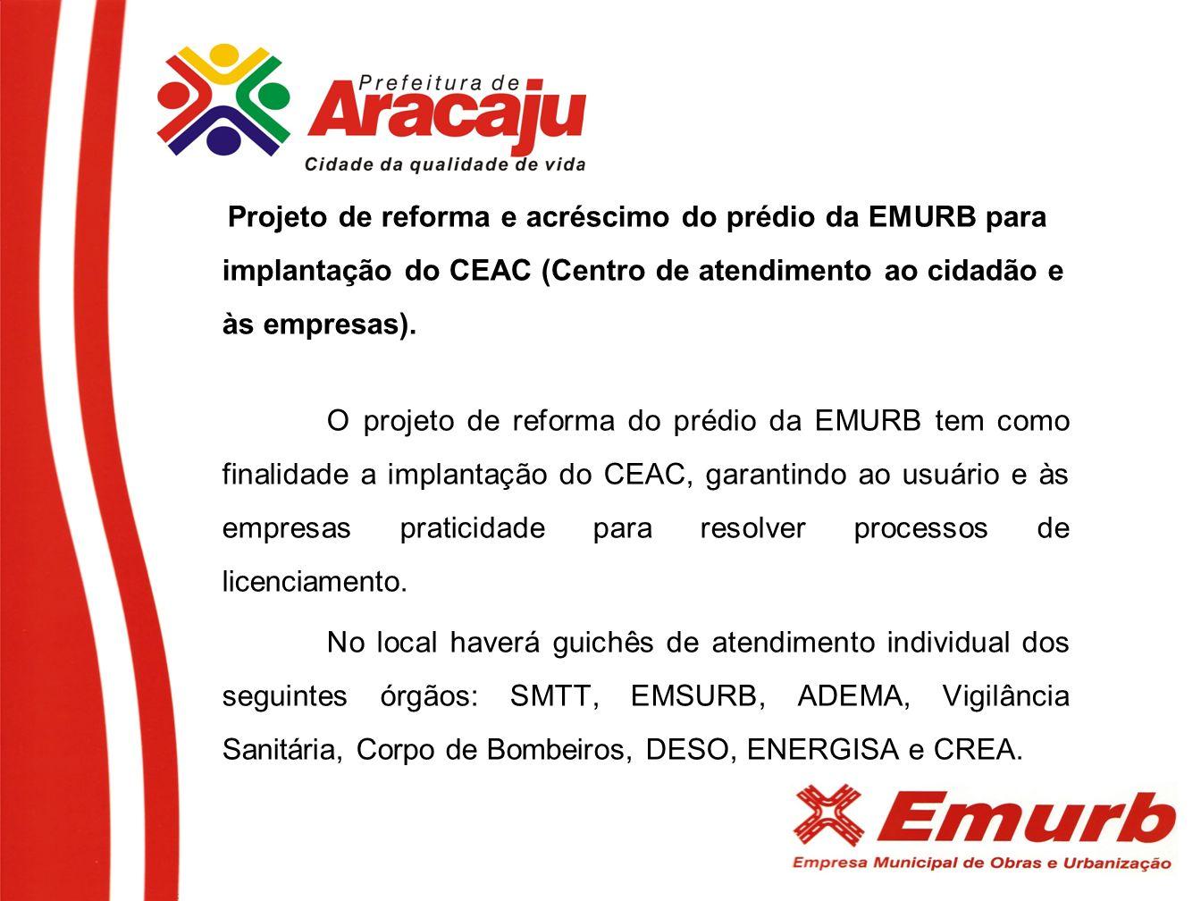 Projeto de reforma e acréscimo do prédio da EMURB para implantação do CEAC (Centro de atendimento ao cidadão e às empresas).