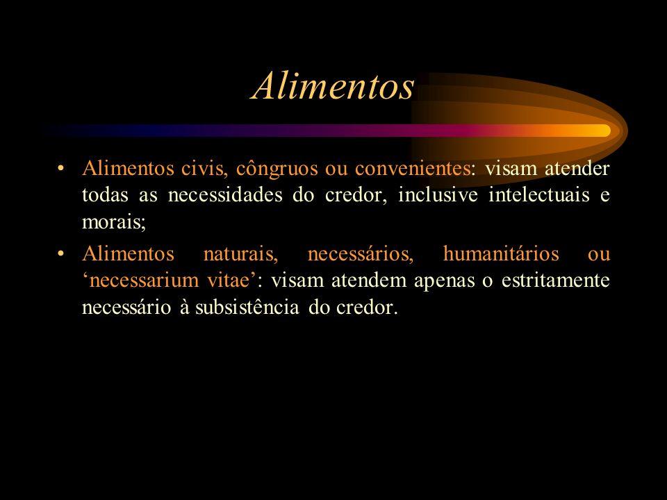 Alimentos Alimentos civis, côngruos ou convenientes: visam atender todas as necessidades do credor, inclusive intelectuais e morais;