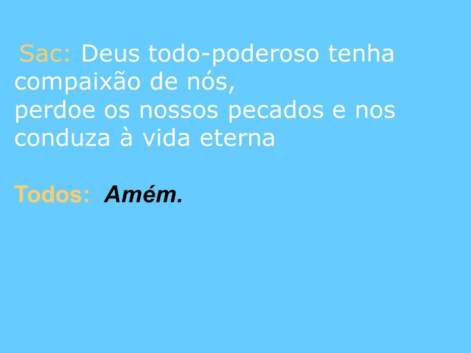 perdoe os nossos pecados e nos conduza à vida eterna