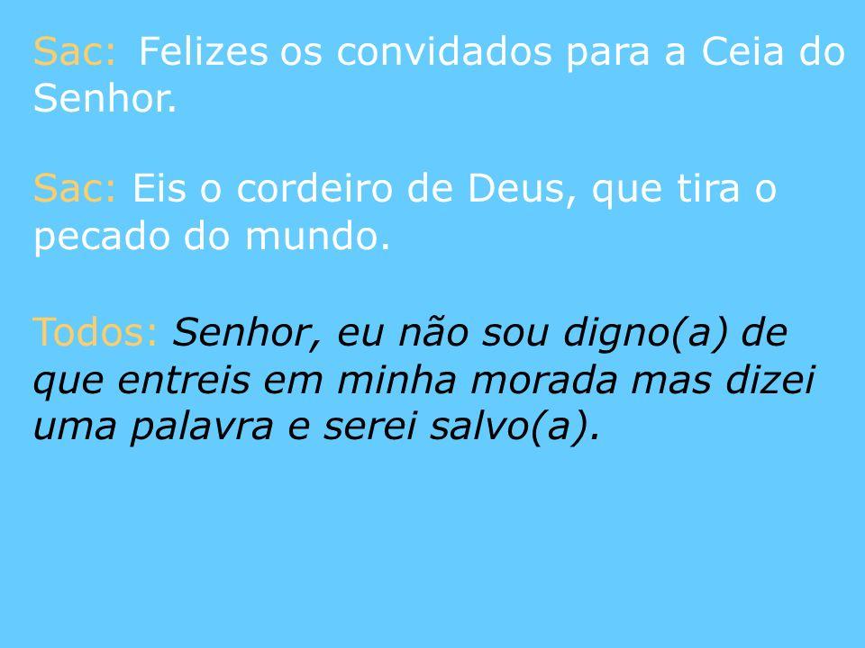 Sac: Felizes os convidados para a Ceia do Senhor.