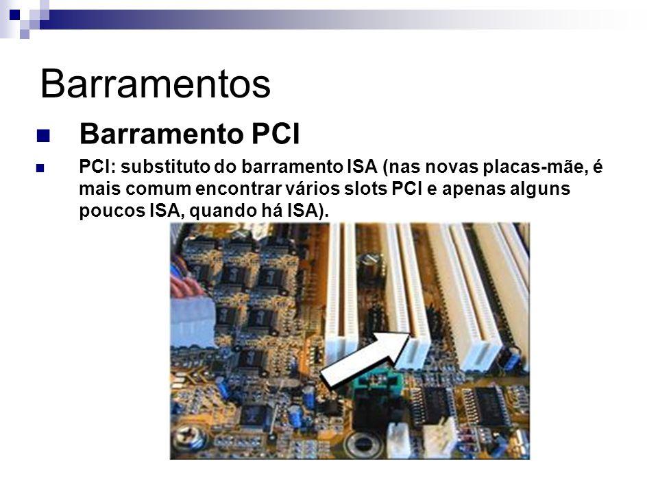 Barramentos Barramento PCI