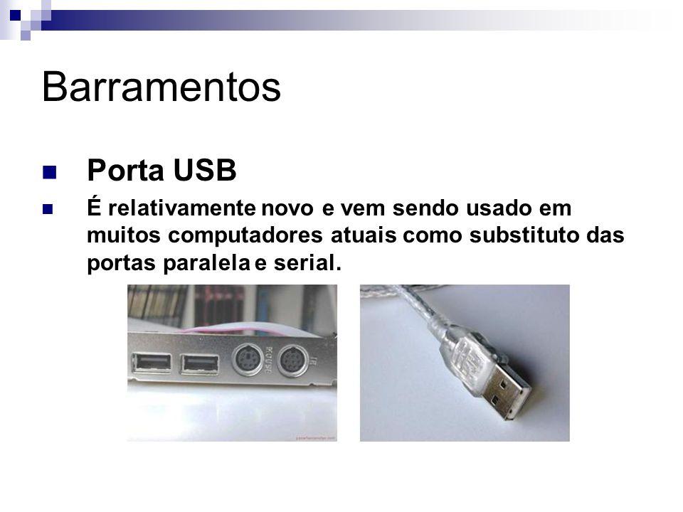 Barramentos Porta USB.