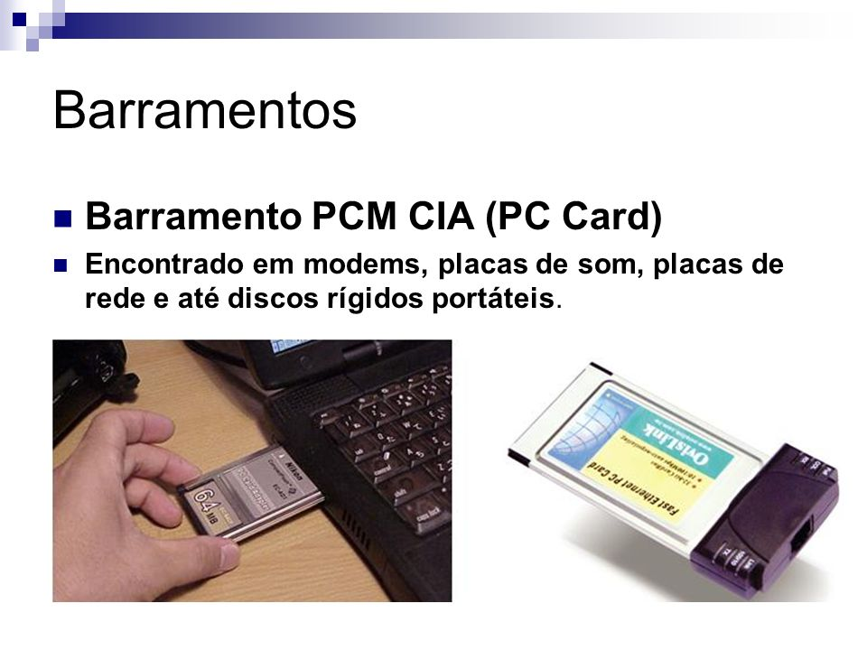 Barramentos Barramento PCM CIA (PC Card)