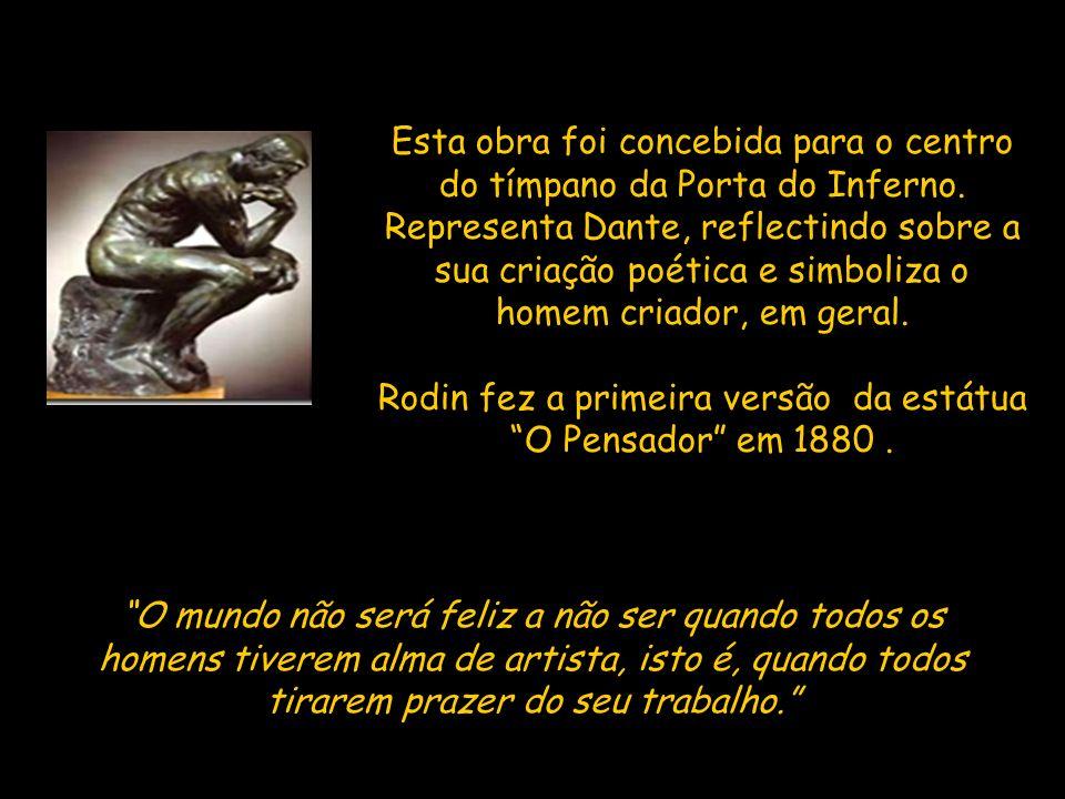 Rodin fez a primeira versão da estátua