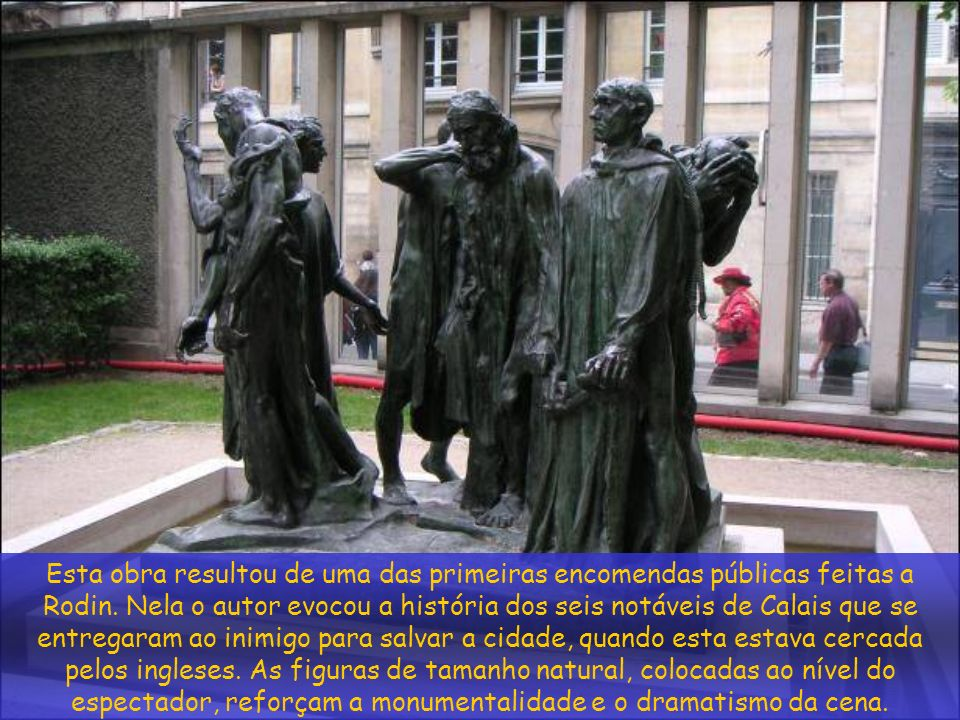 Esta obra resultou de uma das primeiras encomendas públicas feitas a Rodin.