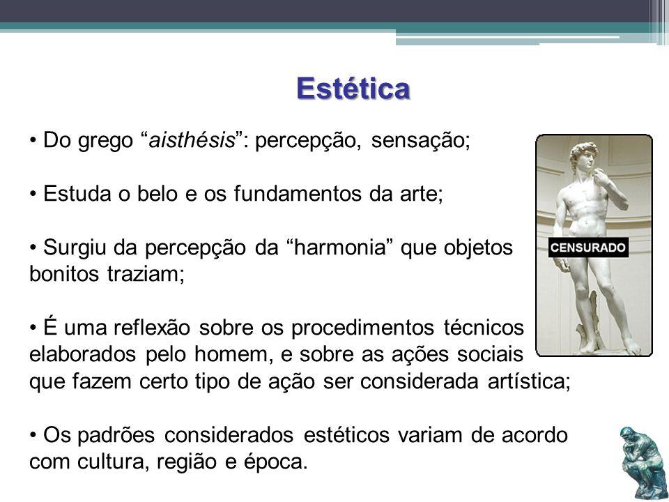 Estética Do grego aisthésis : percepção, sensação;