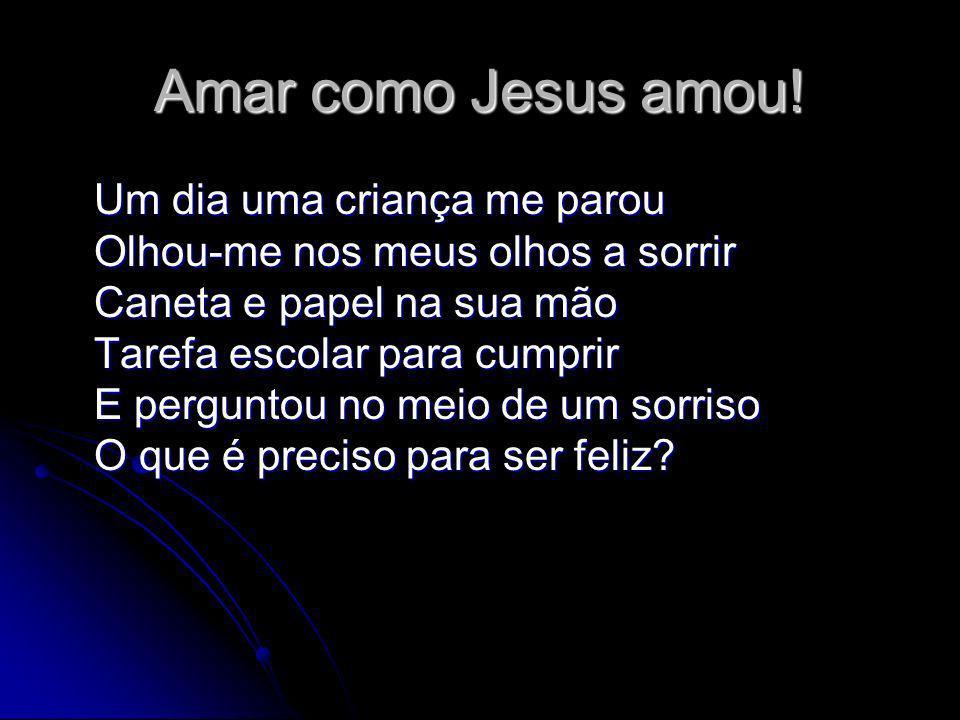 Amar como Jesus amou!