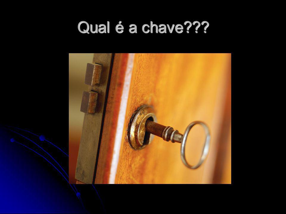 Qual é a chave