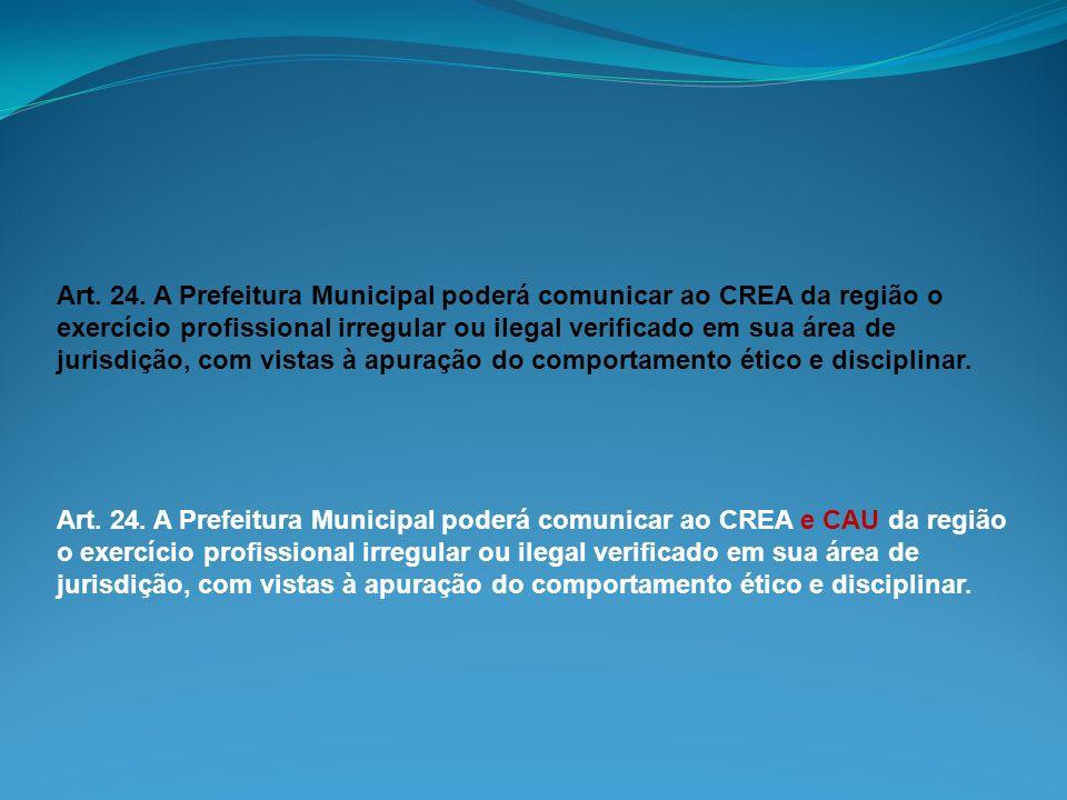 Art. 24. A Prefeitura Municipal poderá comunicar ao CREA da região o