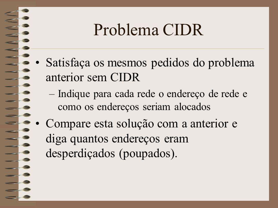 Problema CIDR Satisfaça os mesmos pedidos do problema anterior sem CIDR.