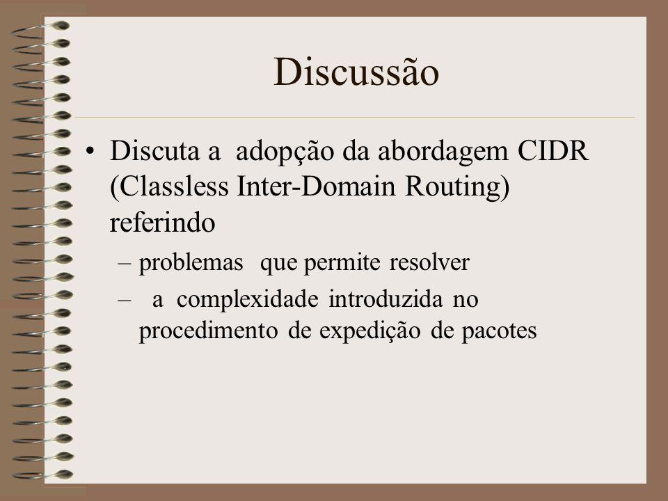Discussão Discuta a adopção da abordagem CIDR (Classless Inter-Domain Routing) referindo. problemas que permite resolver.