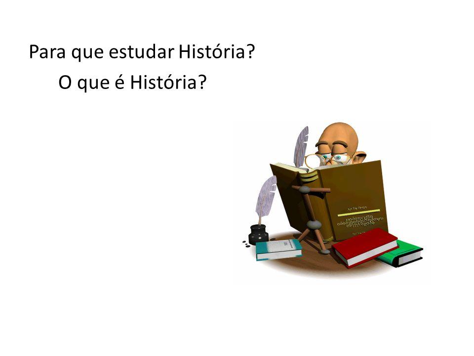 Para que estudar História