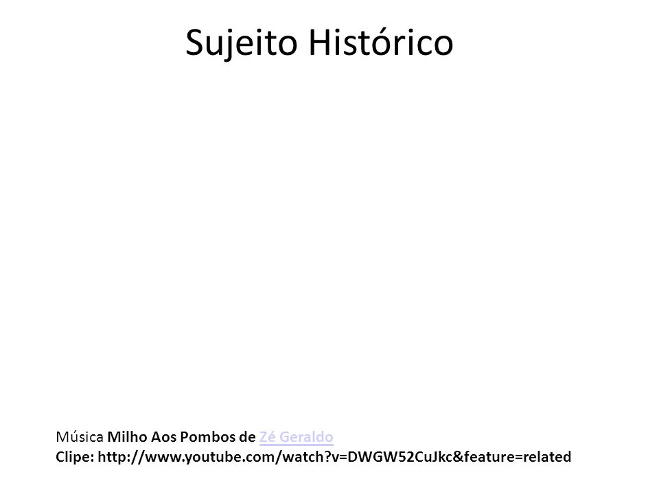 Sujeito Histórico Música Milho Aos Pombos de Zé Geraldo