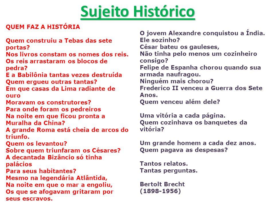 Sujeito Histórico QUEM FAZ A HISTÓRIA