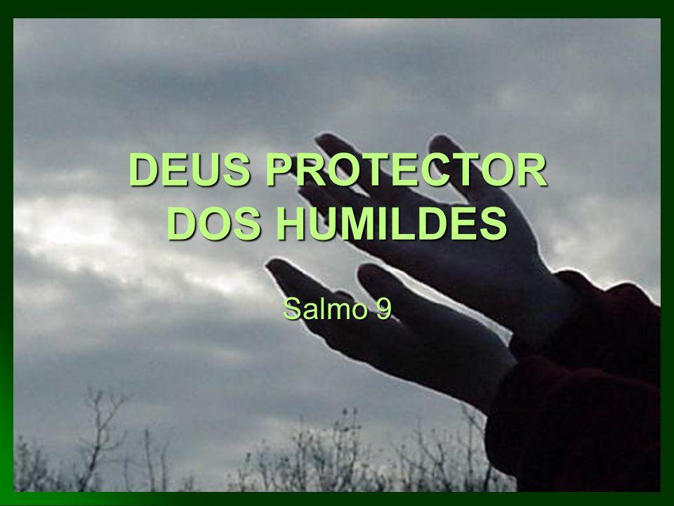 DEUS PROTECTOR DOS HUMILDES
