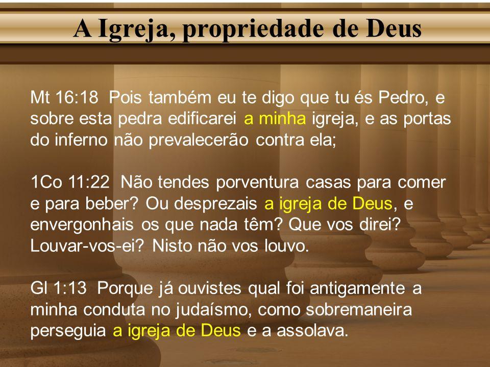 A Igreja, propriedade de Deus
