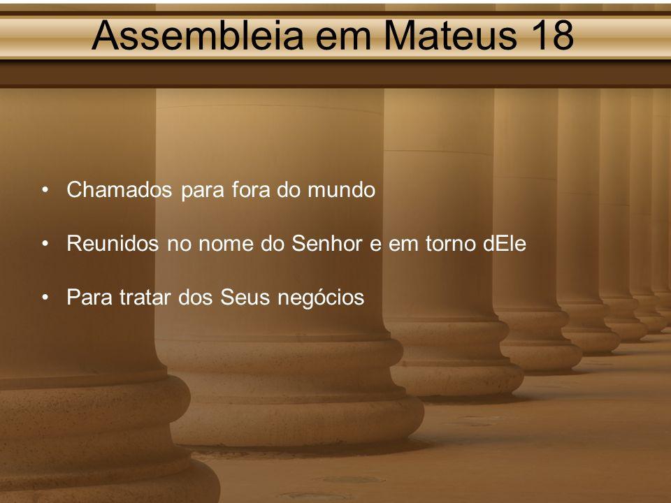 Assembleia em Mateus 18 Chamados para fora do mundo