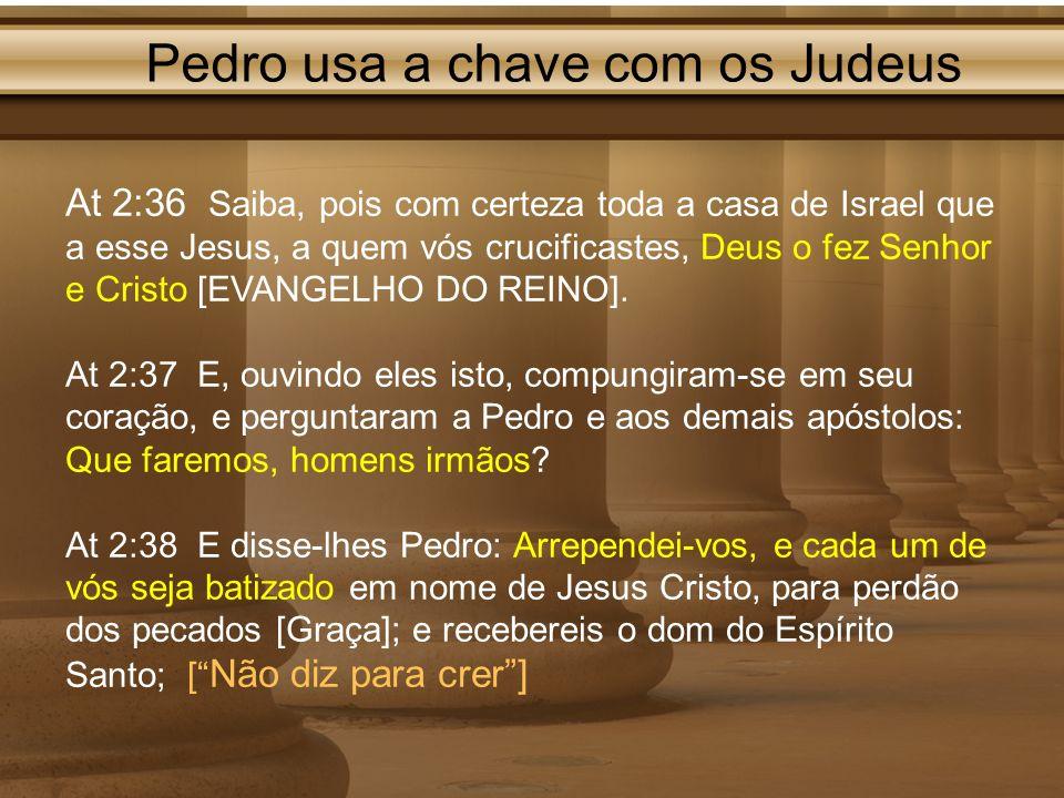 Pedro usa a chave com os Judeus