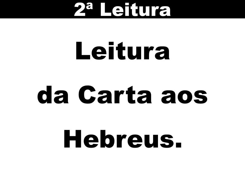 Leitura da Carta aos Hebreus.