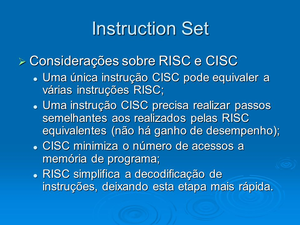 Instruction Set Considerações sobre RISC e CISC