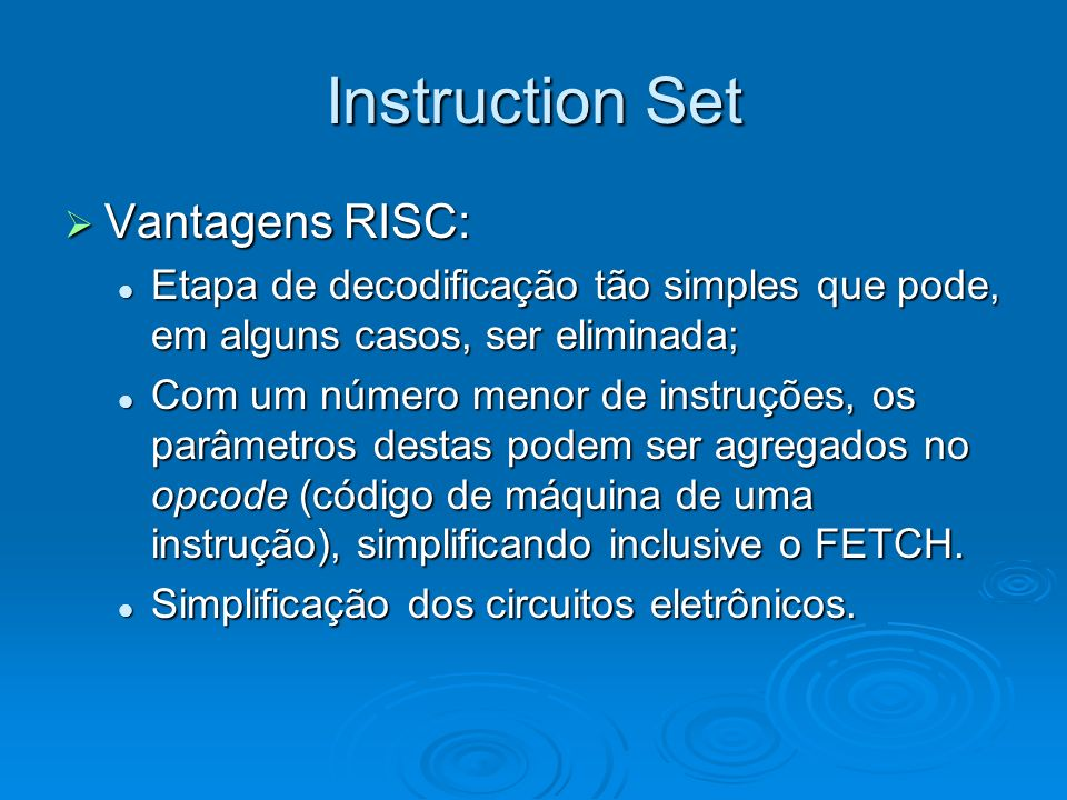 Instruction Set Vantagens RISC: