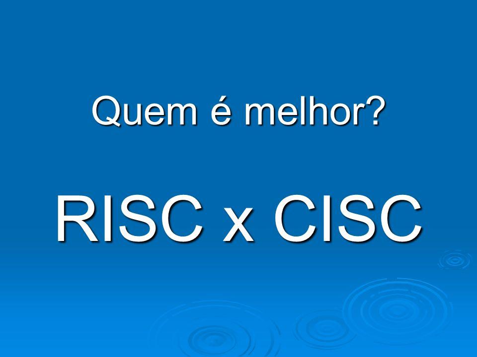 Quem é melhor RISC x CISC