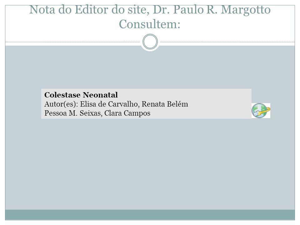 Nota do Editor do site, Dr. Paulo R. Margotto Consultem: