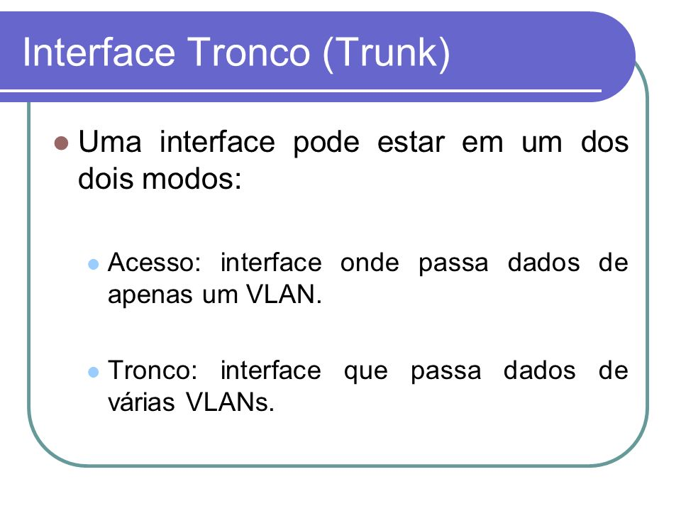 Interface Tronco (Trunk)