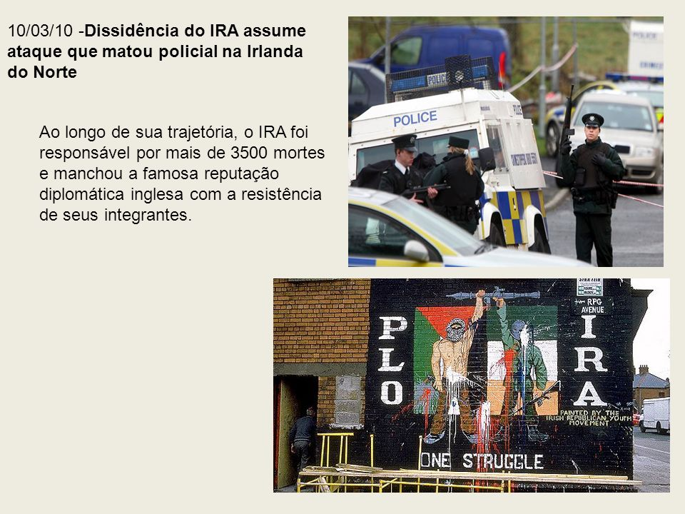 10/03/10 -Dissidência do IRA assume ataque que matou policial na Irlanda do Norte