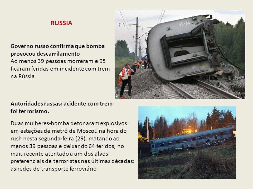 RUSSIA Governo russo confirma que bomba provocou descarrilamento